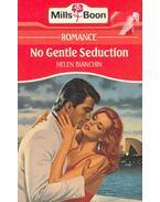 No Gentle Seduction - Bianchin, Helen