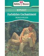 Forbidden Enchantment - Wilson, Patricia