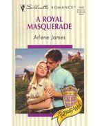 A Royal Masquerade - James, Arlene