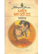Waiting - Zee, Karen van der
