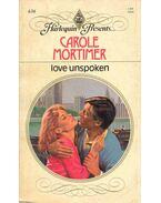 Love Unspoken - Mortimer, Carole
