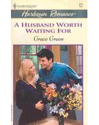 A Husband Worth Waiting For - Green, Grace