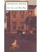 Our Town and Other Plays - Wilder, Thornton