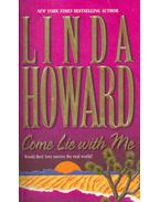 Come Lie with Me - Howard, Linda