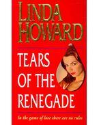Tears of the Renegade - Howard, Linda