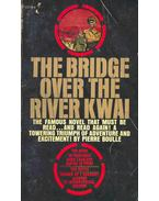The Bridge Over the River Kwai - Boulle, Pierre