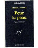 Pour la peau - Dedina, Michel