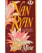 Because You're Mine - Ryan, Nan