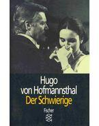 Der Schwierige - Hofmannsthal, Hugo von