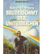 Bruderschaft der Unsterblichen - Robert Silverberg