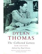 Dylan Thomas - The Collected Letters - FERRIS, PAUL