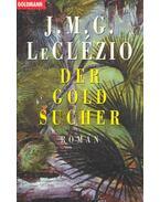 Der Goldsucher - Le Clézio, Jean-Marie Gustave