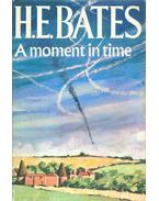 A Moment in Time - H. E. Bates