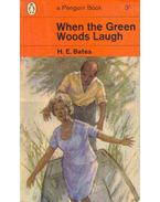 When the Green Woods Laugh - H. E. Bates