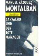 Carvalho und der tote Manager - Montalban,Manuel Vazquez