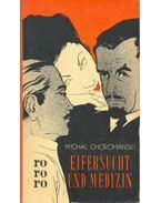 Eifersucht und Medizin - Choromanski, Michal