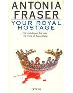 Your Royal Hostage - Fraser, Antonia
