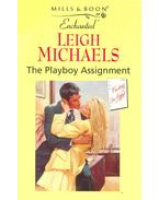 The Playboy Assignment - Michaels, Leigh
