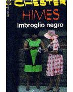 Imbroglio negro - Himes, Chester
