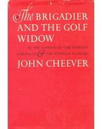 The Brigadier and the Golf Widow - Cheever, John