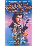 Star Wars - Corellian Trilogy #1 - Ambush at Corellia - Allen, Roger MacBride