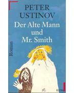 Der Alte Mann und Mr. Smith - Ustinov, Peter