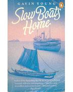 Slow Boats Home - Gavin Young