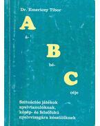 ABC - Szituációs játékok nyelvtanulóknak, közép- és felsõfokú nyelvvizsgára készülõknek - Emericzy Tibor