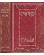 The beloved Vagabond - Locke, William J.