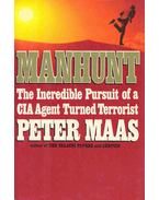 Manhunt - The Incredible Pursuit of a CIA Agent Turned Terrorist - Maas, Peter