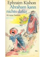 Abraham kann nichts dafür - Ephraim Kishon