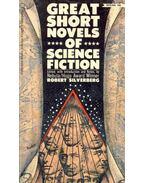 Great Short Novels of Science Fiction - Robert Silverberg