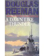 A Dawn Like Thunder - Reeman, Douglas