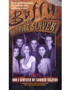 Buffy the Vampire Slayer - How I Survived My Summer Vacation - Whedon, Joss