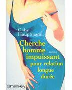 Cherche homme impuissant pour relation longue durée - Gaby Hauptmann