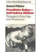 Friedliche Babys - zufriedene Mütter - Pikler Emmi