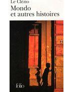 Mondo et autres histoires - Le Clézio, Jean-Marie Gustave