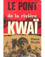 Le pont de la riviere Kwai - Boulle, Pierre