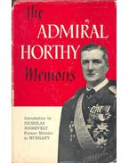 The Admiral Horthy Memoirs - Horthy Miklós