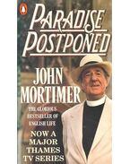 Paradise Postponed - Mortimer, John