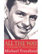 All the Way – A Biography of Frank Sinatra - Freedland, Michael
