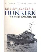 Dunkirk – The British Evacuation, 1940 - Jackson, Robert