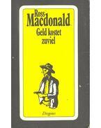 Geld kostet zuviel - Ross MacDONALD