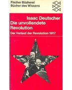 Die unvollendete Revolution – Der Verlauf der Revolution 1917 - Deutscher, Isaac