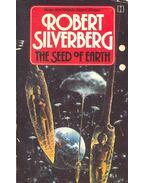 The Seed of Earth - Robert Silverberg