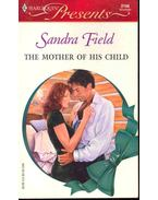 The Mother of His Child - Field, Sandra