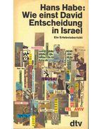 Wie einst David Entscheidung in Israel - Habe, Hans