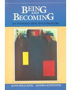 Being and Becoming – An Introduction to Literature - MILLS KING, ANNE – KURTINITIS, SANDRA