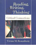 Reading, Writing and Thinking – Critical Connections - ROSENBERG, VIVIAN M.