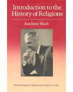 Introduction to the History of Religions - WACH, JOACHIM